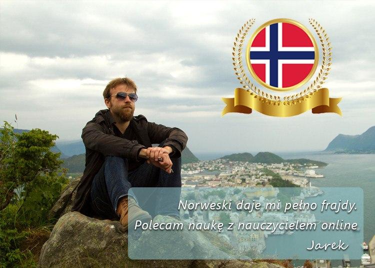 Norweski daje mi pełno frajdy. Polecam naukę z nauczycielem online